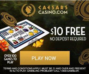 Caesars Casino NJ $10 FREE