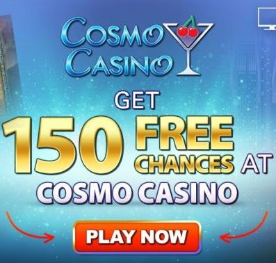 Cosmo Casino - 150 Chances to Win