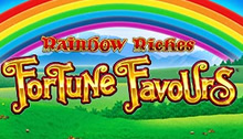Play Rainbow Riches Fortune Favours Slots game Barcrest