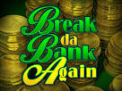 Break da Bank Again Slots game Microgaming